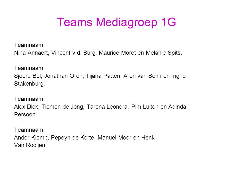 Teams Mediagroep 1G Teamnaam: