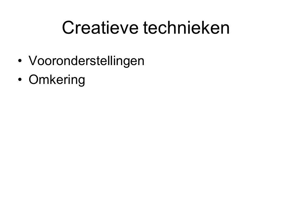 Creatieve technieken Vooronderstellingen Omkering