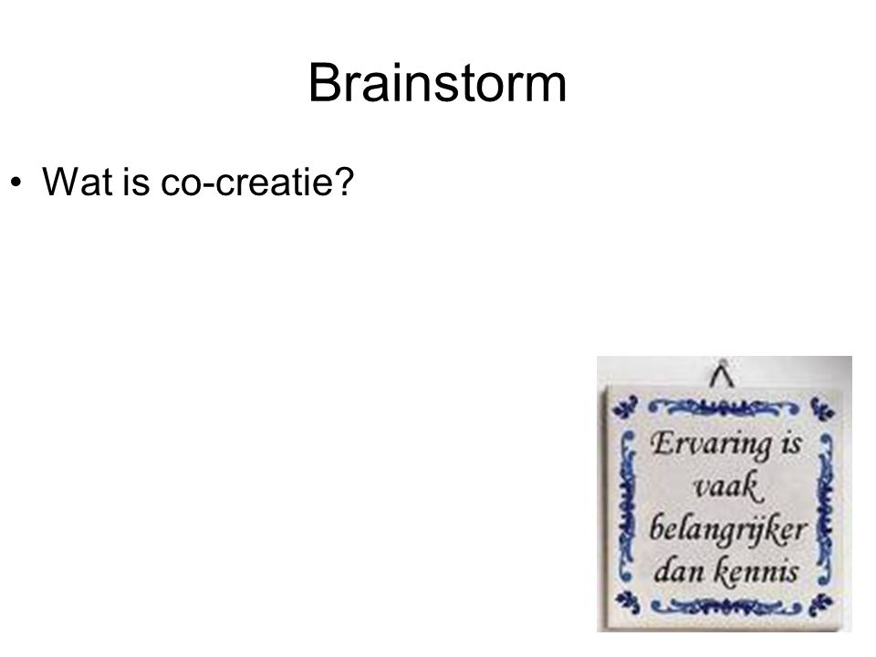 Brainstorm Wat is co-creatie