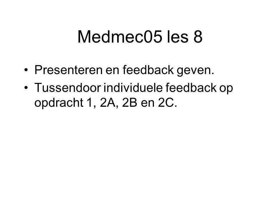 Medmec05 les 8 Presenteren en feedback geven.