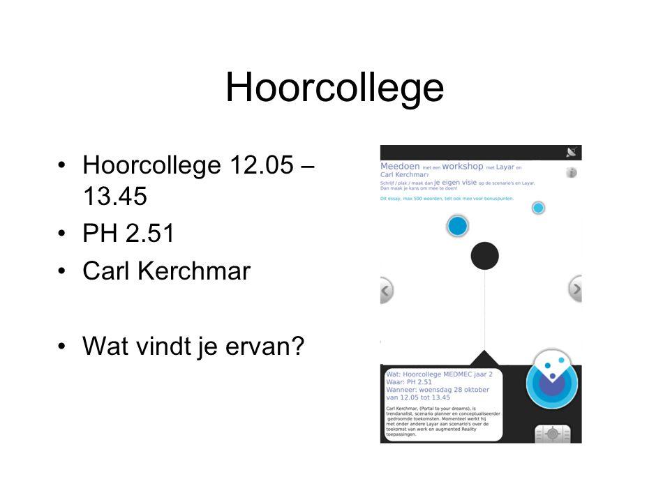 Hoorcollege Hoorcollege 12.05 – 13.45 PH 2.51 Carl Kerchmar