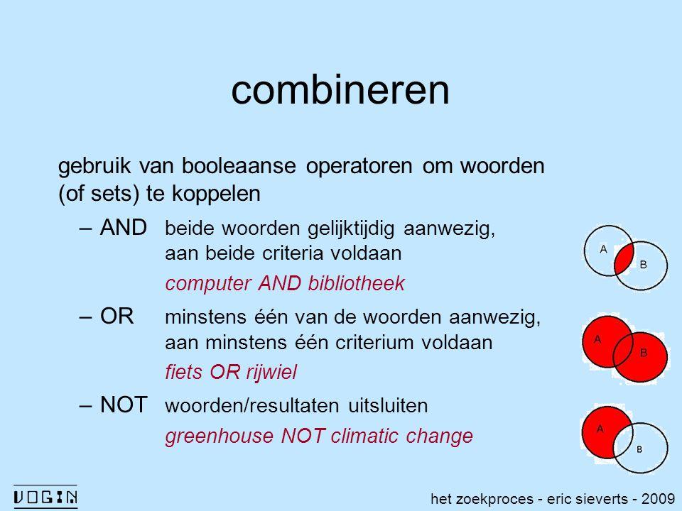combineren gebruik van booleaanse operatoren om woorden (of sets) te koppelen. AND beide woorden gelijktijdig aanwezig,