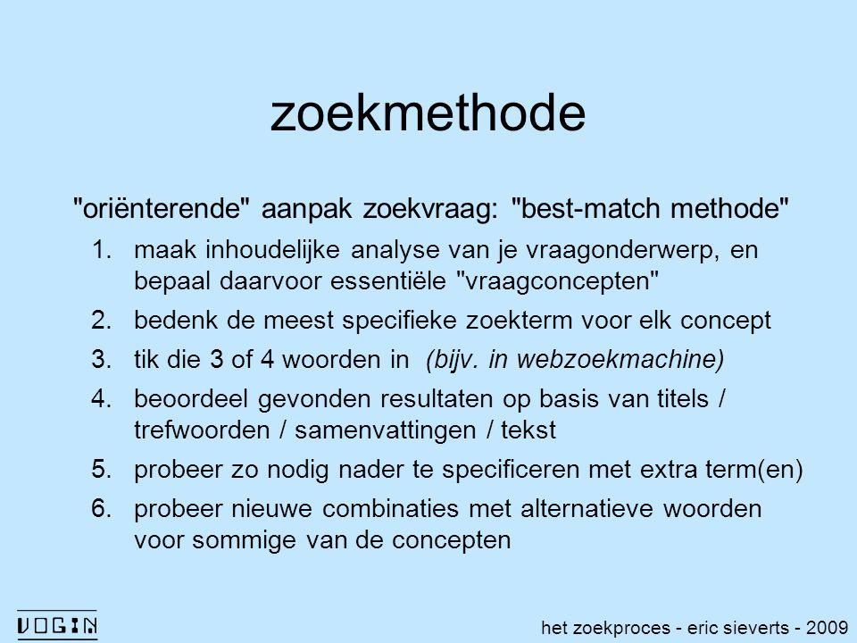 zoekmethode oriënterende aanpak zoekvraag: best-match methode