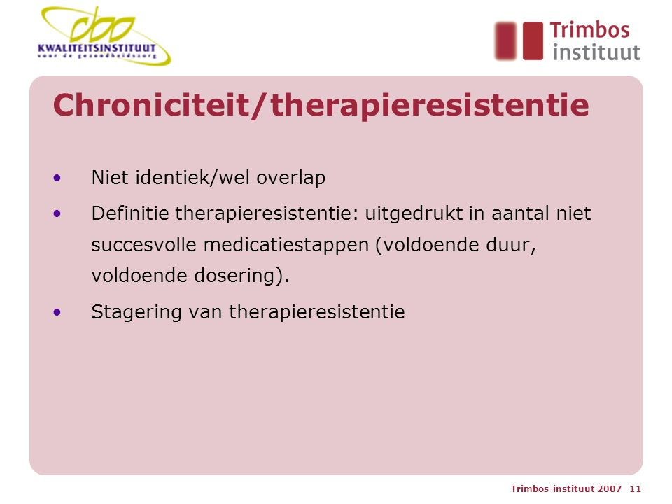 Chroniciteit/therapieresistentie