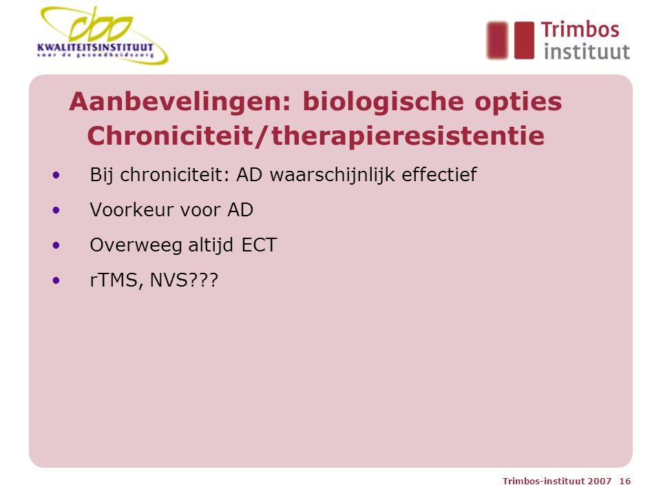 Aanbevelingen: biologische opties Chroniciteit/therapieresistentie