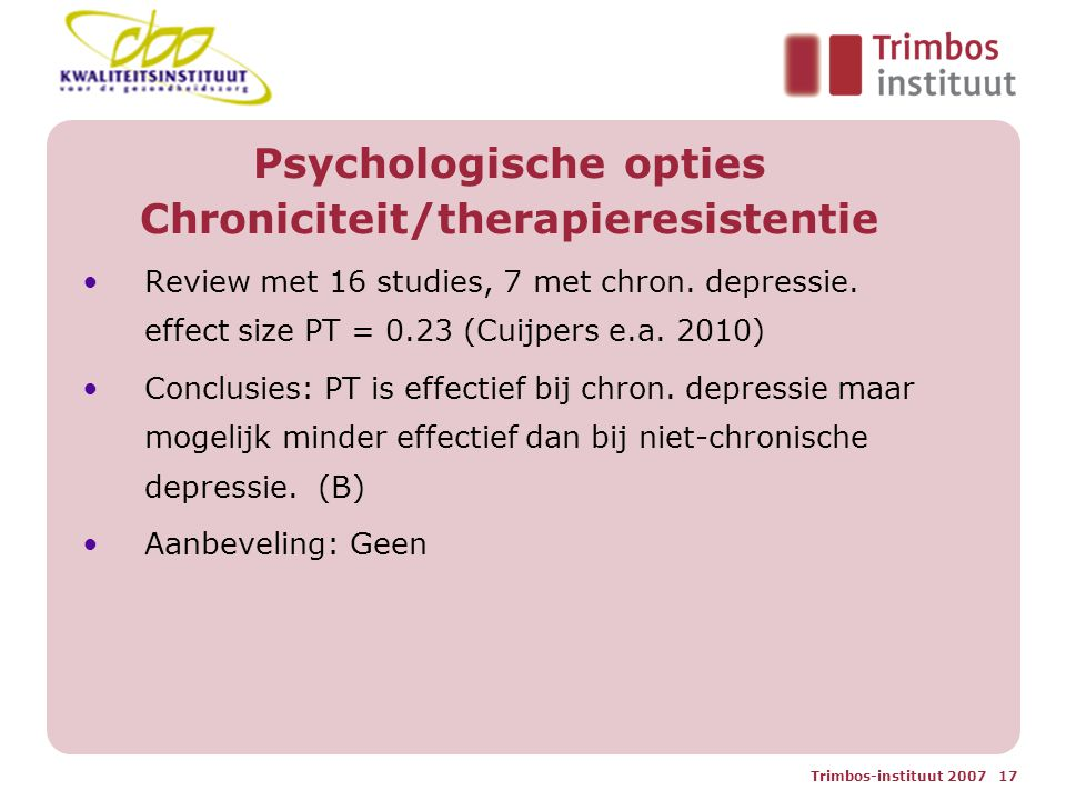 Psychologische opties Chroniciteit/therapieresistentie