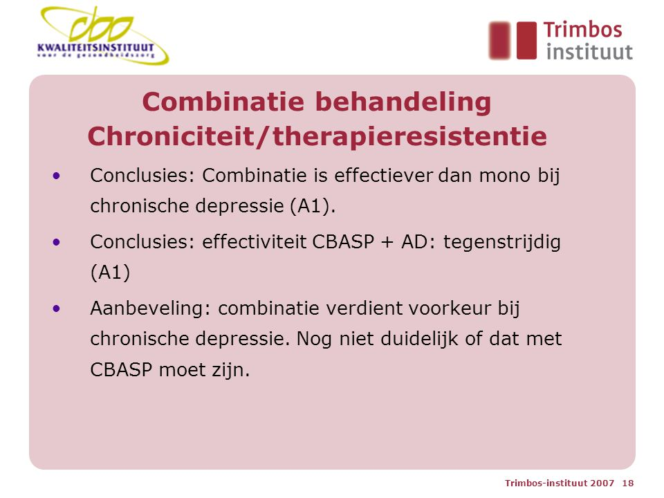 Combinatie behandeling Chroniciteit/therapieresistentie