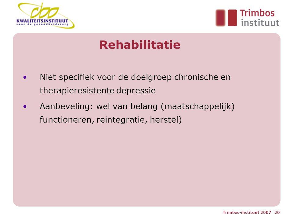 Rehabilitatie Niet specifiek voor de doelgroep chronische en therapieresistente depressie.