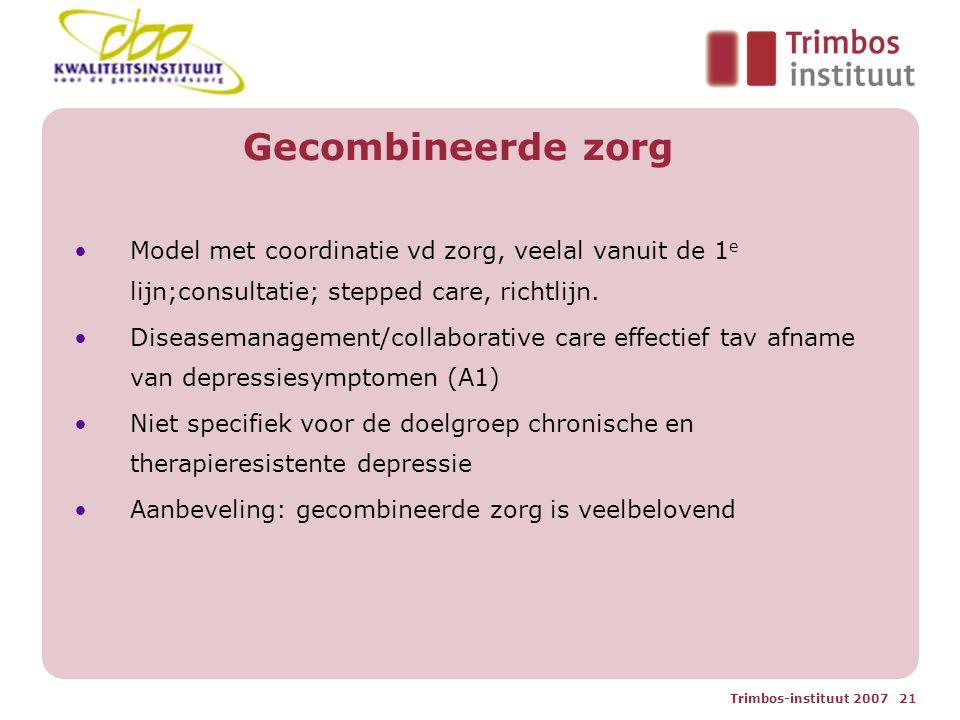 Gecombineerde zorg Model met coordinatie vd zorg, veelal vanuit de 1e lijn;consultatie; stepped care, richtlijn.