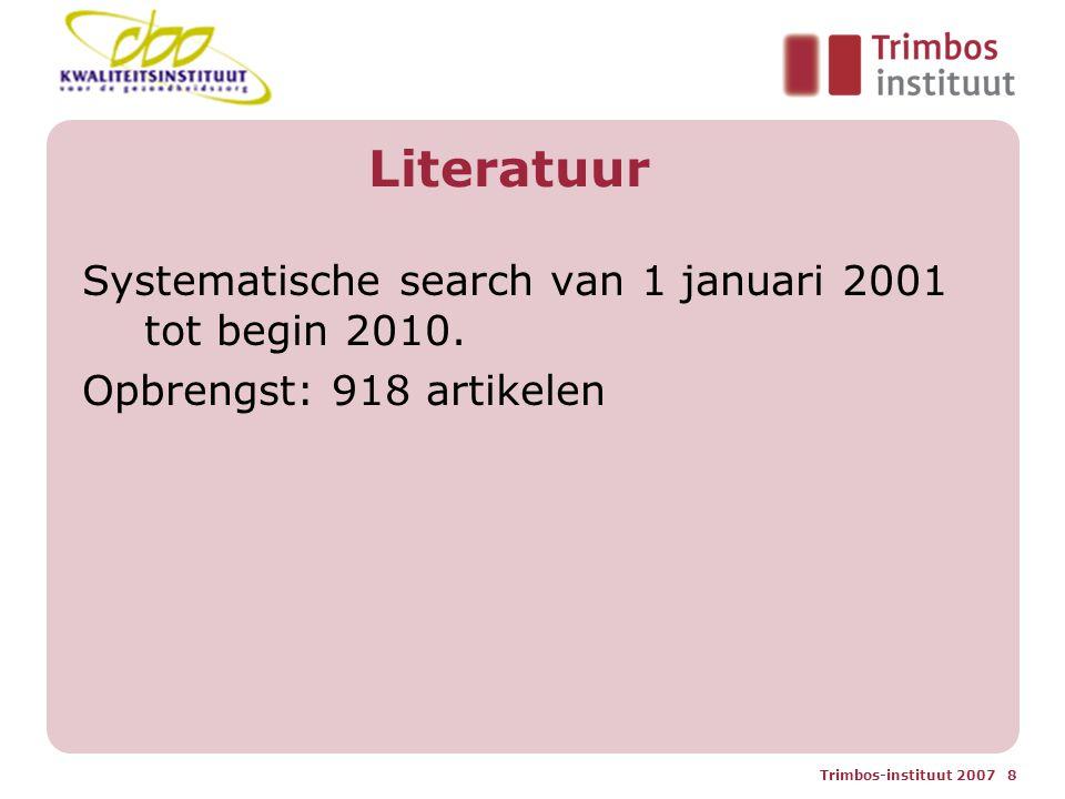 Literatuur Systematische search van 1 januari 2001 tot begin 2010.