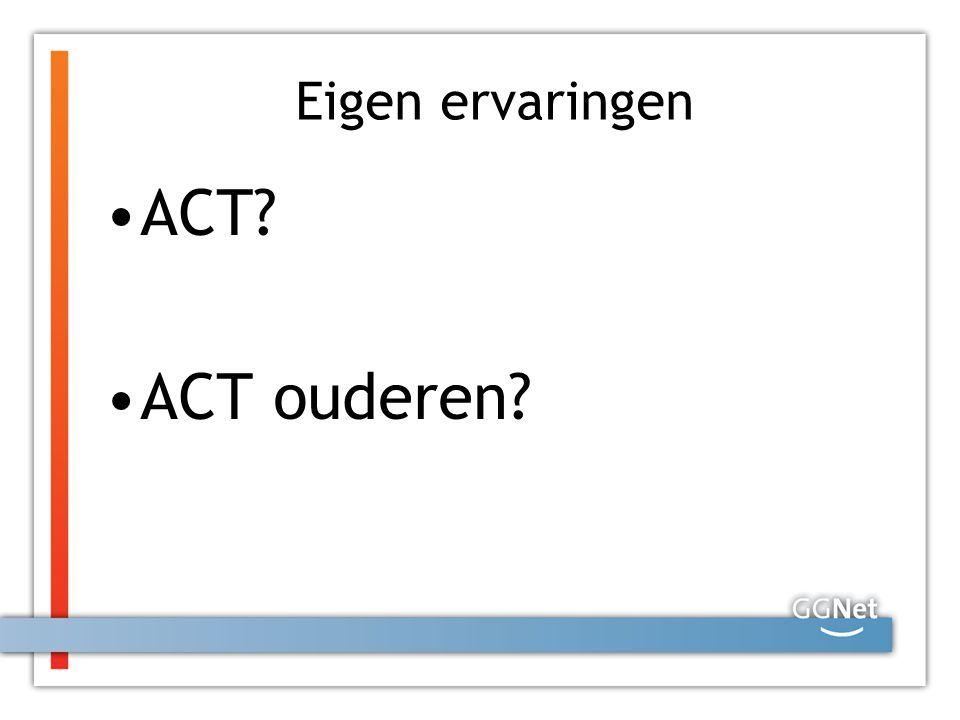 Eigen ervaringen ACT ACT ouderen
