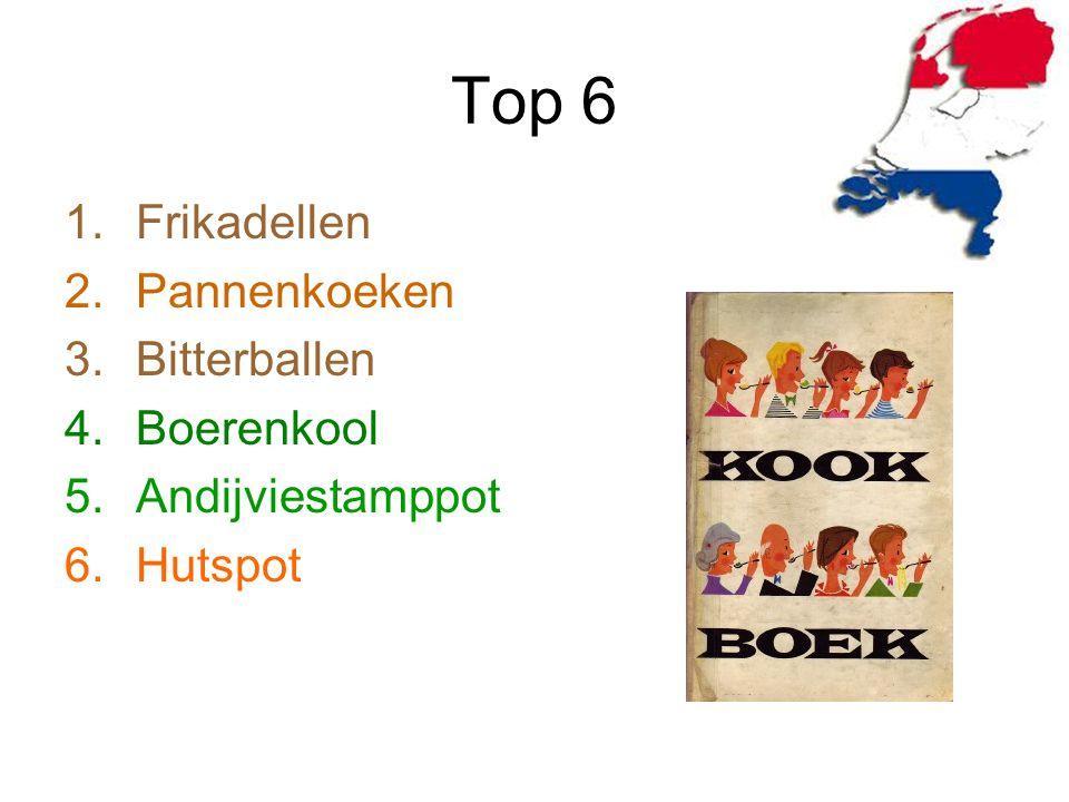 Top 6 Frikadellen Pannenkoeken Bitterballen Boerenkool