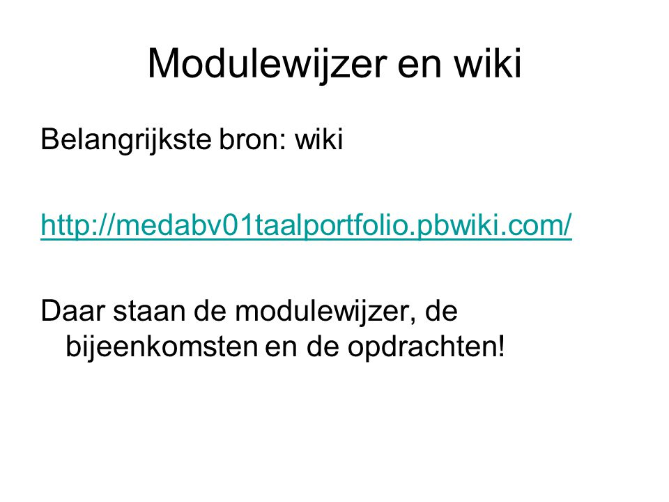 Modulewijzer en wiki Belangrijkste bron: wiki