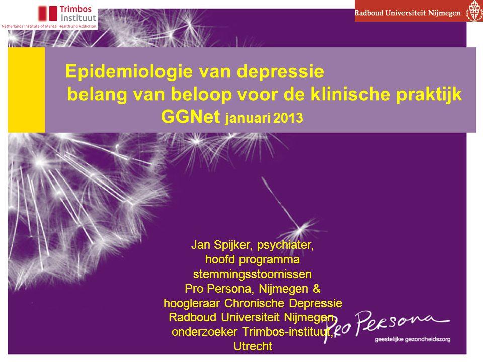 Epidemiologie van depressie belang van beloop voor de klinische praktijk GGNet januari 2013