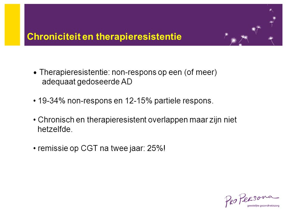 Chroniciteit en therapieresistentie
