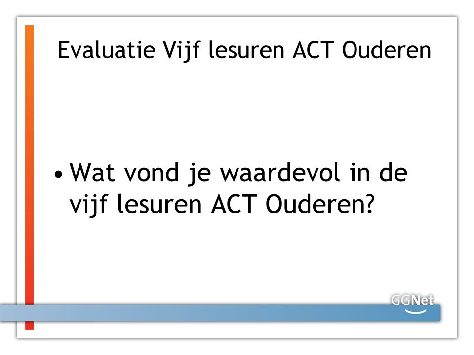 Evaluatie Vijf lesuren ACT Ouderen