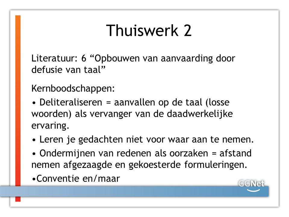 Thuiswerk 2 Literatuur: 6 Opbouwen van aanvaarding door defusie van taal Kernboodschappen: