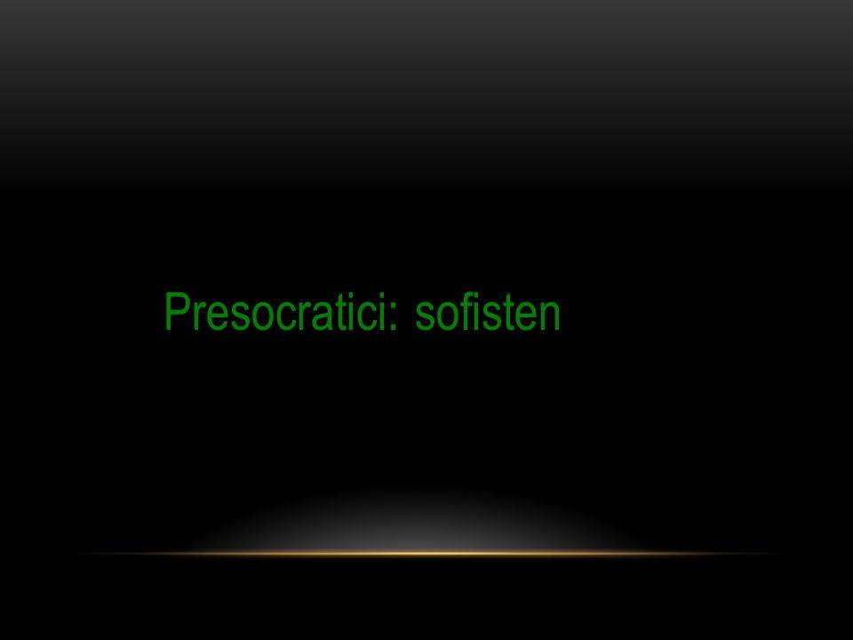 Presocratici: sofisten