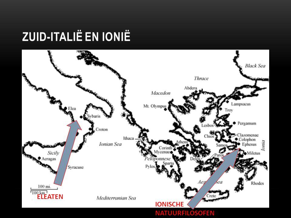Zuid-Italië en Ionië ELEATEN IONISCHE NATUURFILOSOFEN