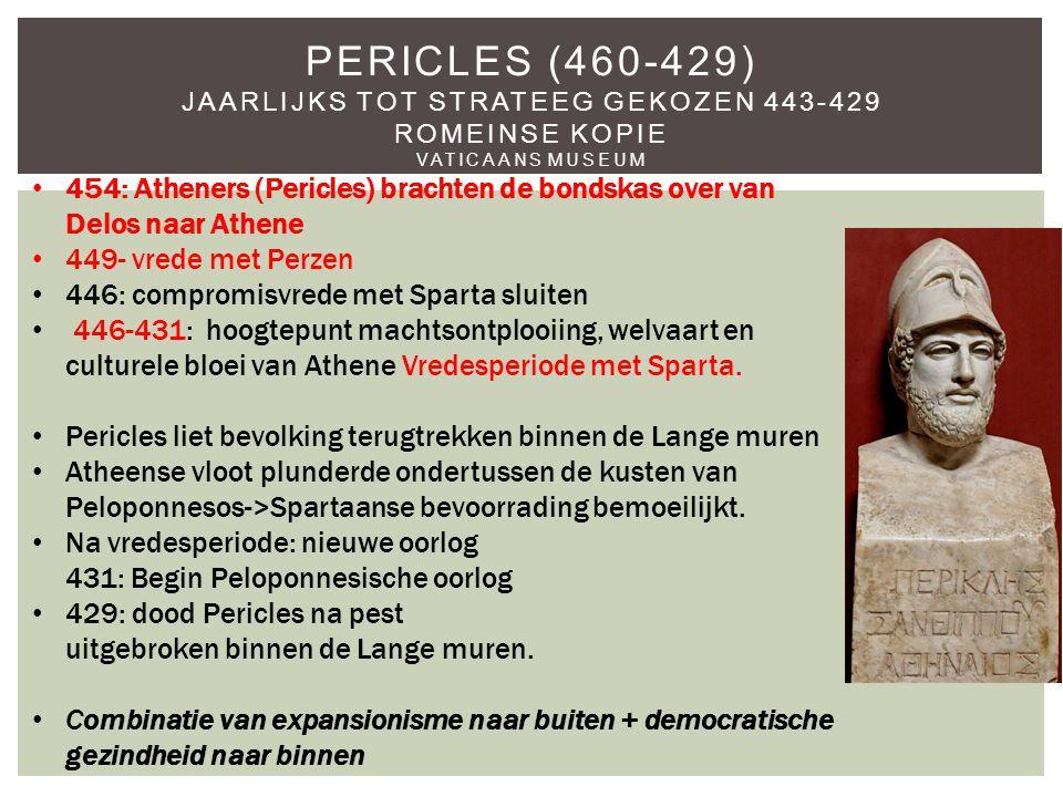 Pericles (460-429) Jaarlijks tot strateeg gekozen 443-429 Romeinse kopie Vaticaans Museum