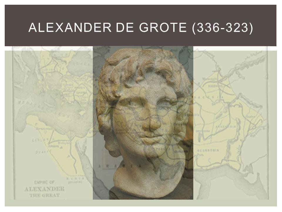 Alexander de Grote (336-323)