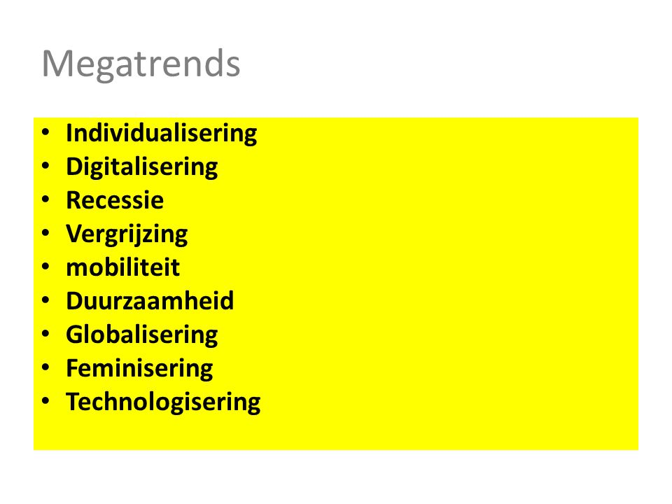 Megatrends Individualisering Digitalisering Recessie Vergrijzing