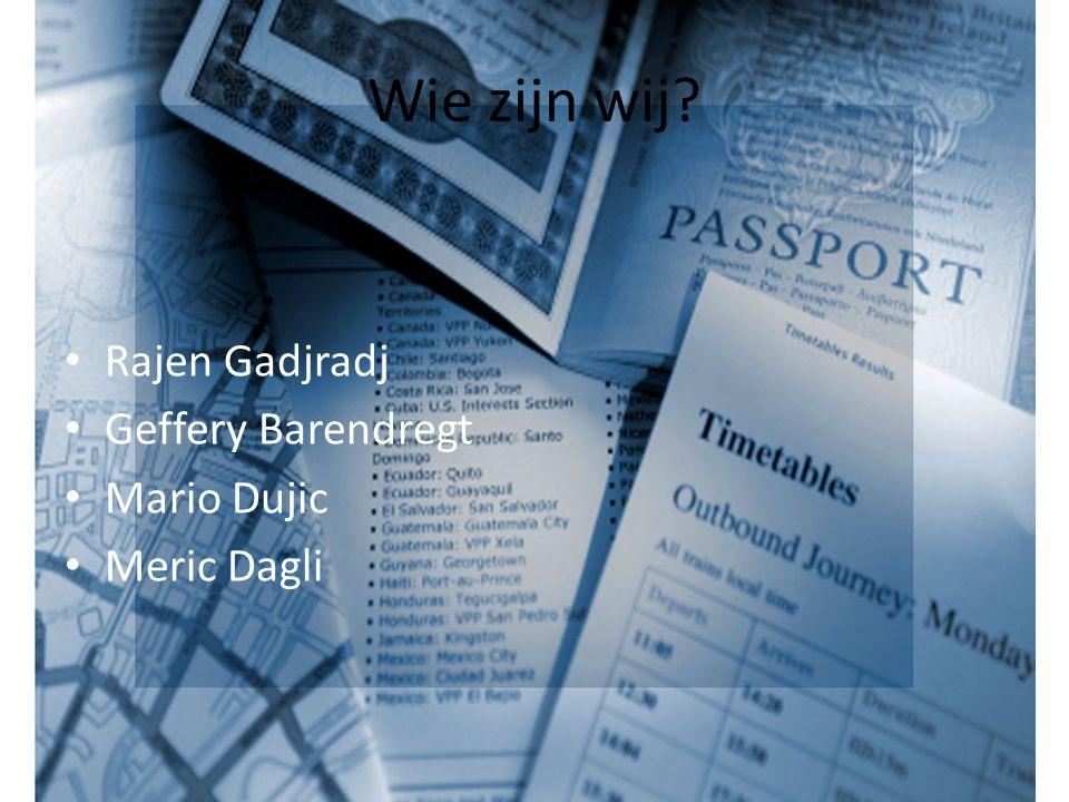 Wie zijn wij Rajen Gadjradj Geffery Barendregt Mario Dujic