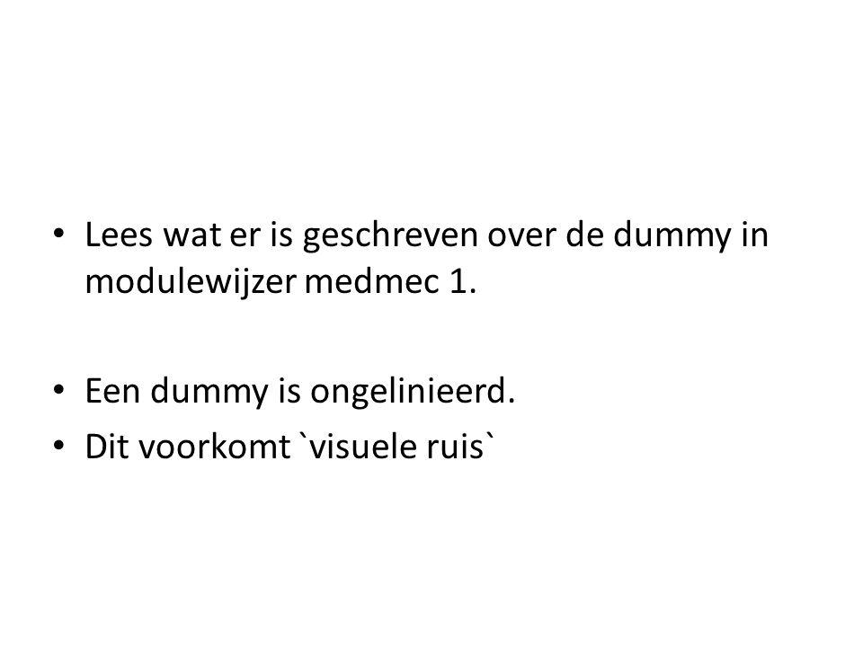 Lees wat er is geschreven over de dummy in modulewijzer medmec 1.