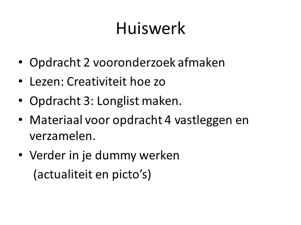 Huiswerk Opdracht 2 vooronderzoek afmaken Lezen: Creativiteit hoe zo