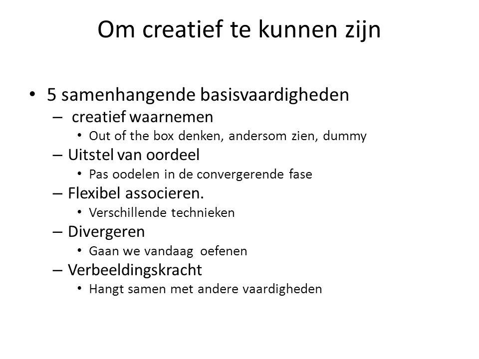 Om creatief te kunnen zijn
