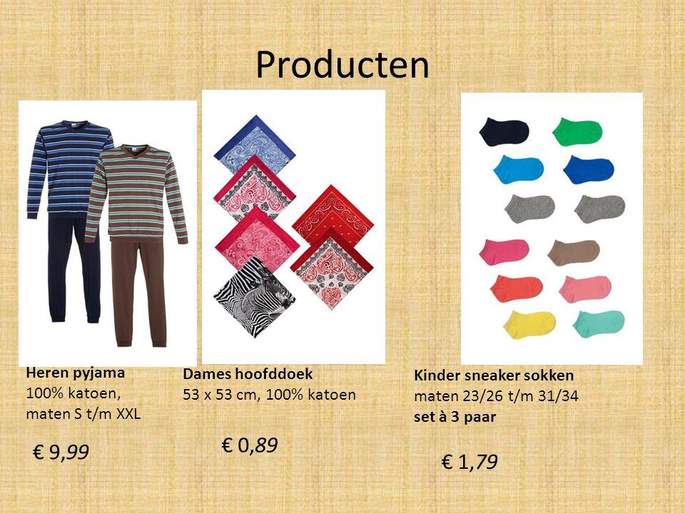 Producten € 0,89 € 9,99 € 1,79 Heren pyjama Dames hoofddoek