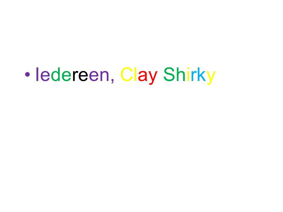 Iedereen, Clay Shirky