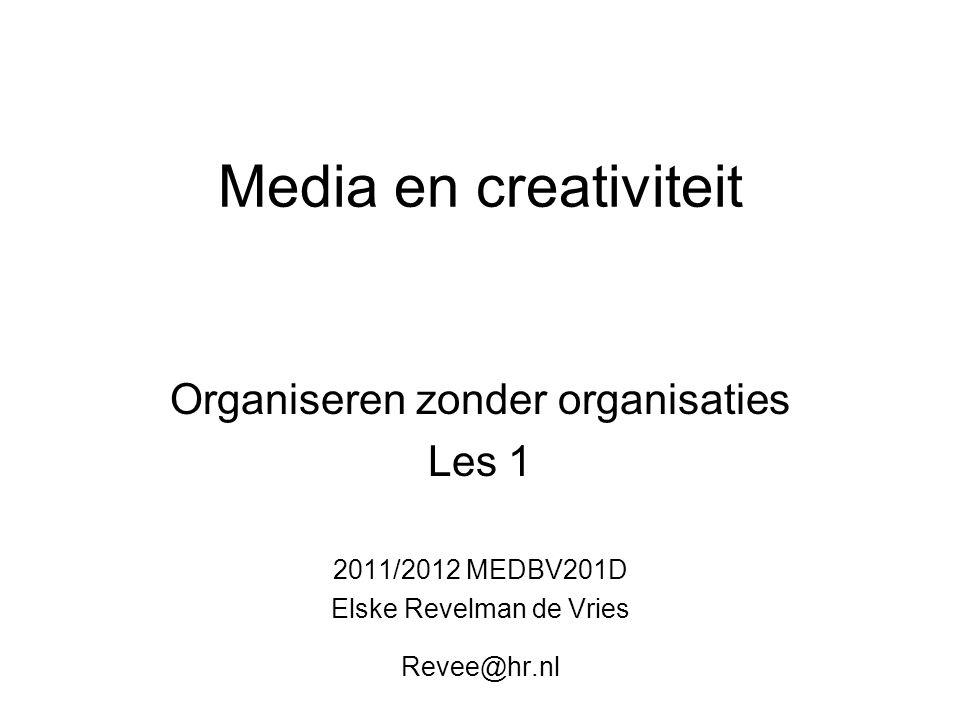 Media en creativiteit Organiseren zonder organisaties Les 1