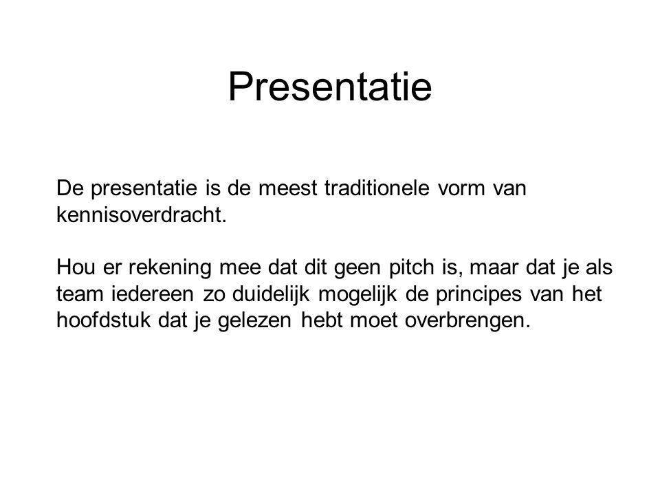 Presentatie De presentatie is de meest traditionele vorm van