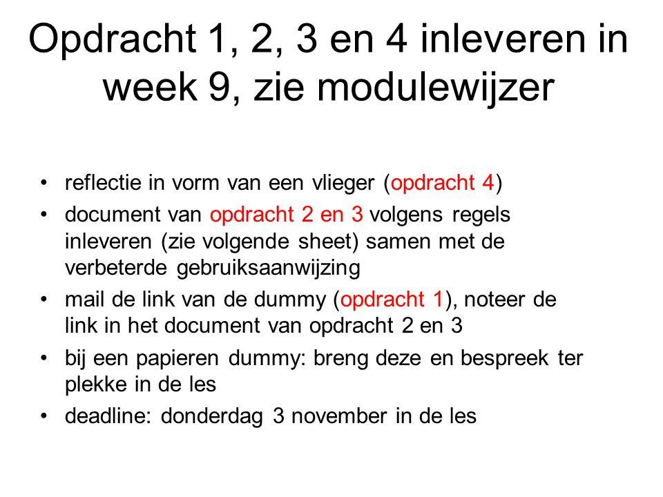 Opdracht 1, 2, 3 en 4 inleveren in week 9, zie modulewijzer