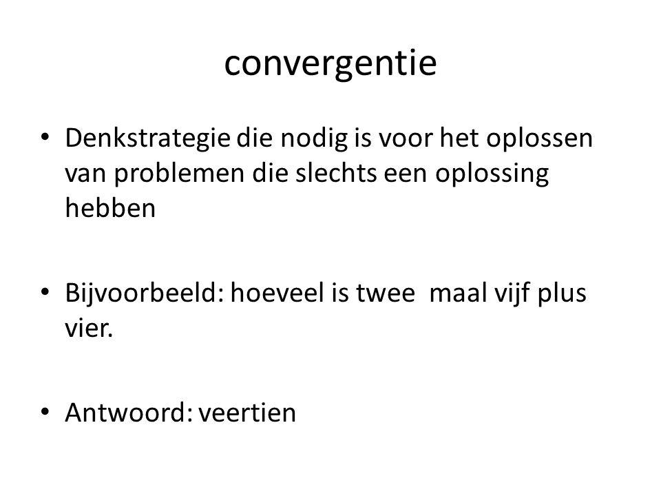convergentie Denkstrategie die nodig is voor het oplossen van problemen die slechts een oplossing hebben.
