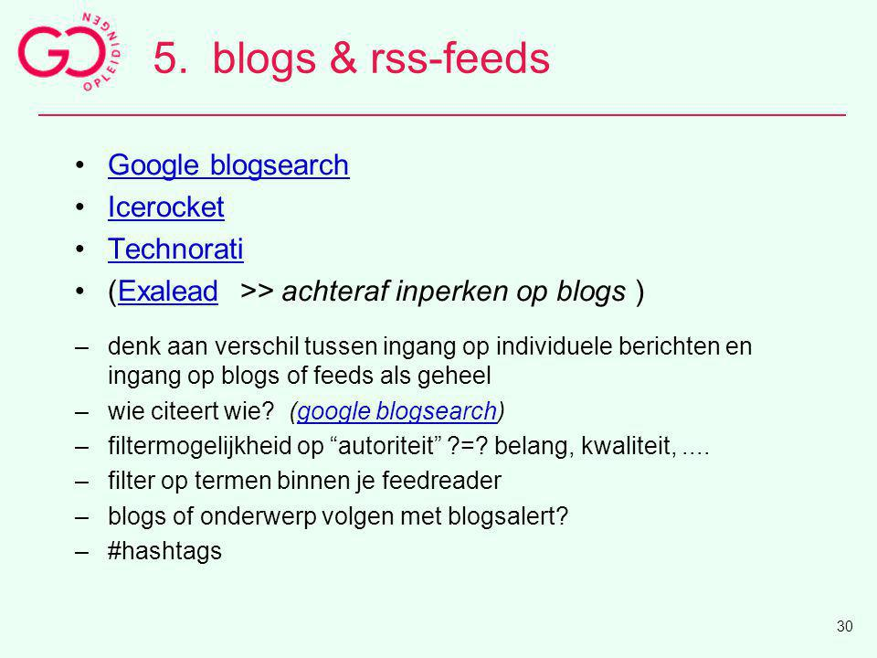 5. blogs & rss-feeds Google blogsearch Icerocket Technorati