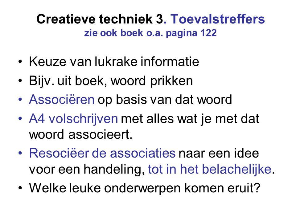 Creatieve techniek 3. Toevalstreffers zie ook boek o.a. pagina 122