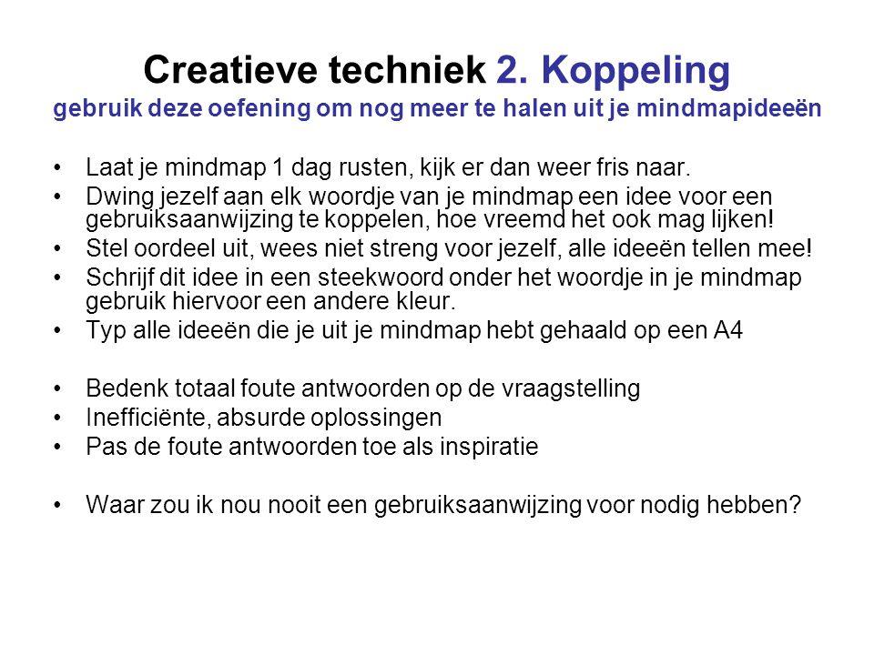 Creatieve techniek 2. Koppeling gebruik deze oefening om nog meer te halen uit je mindmapideeën