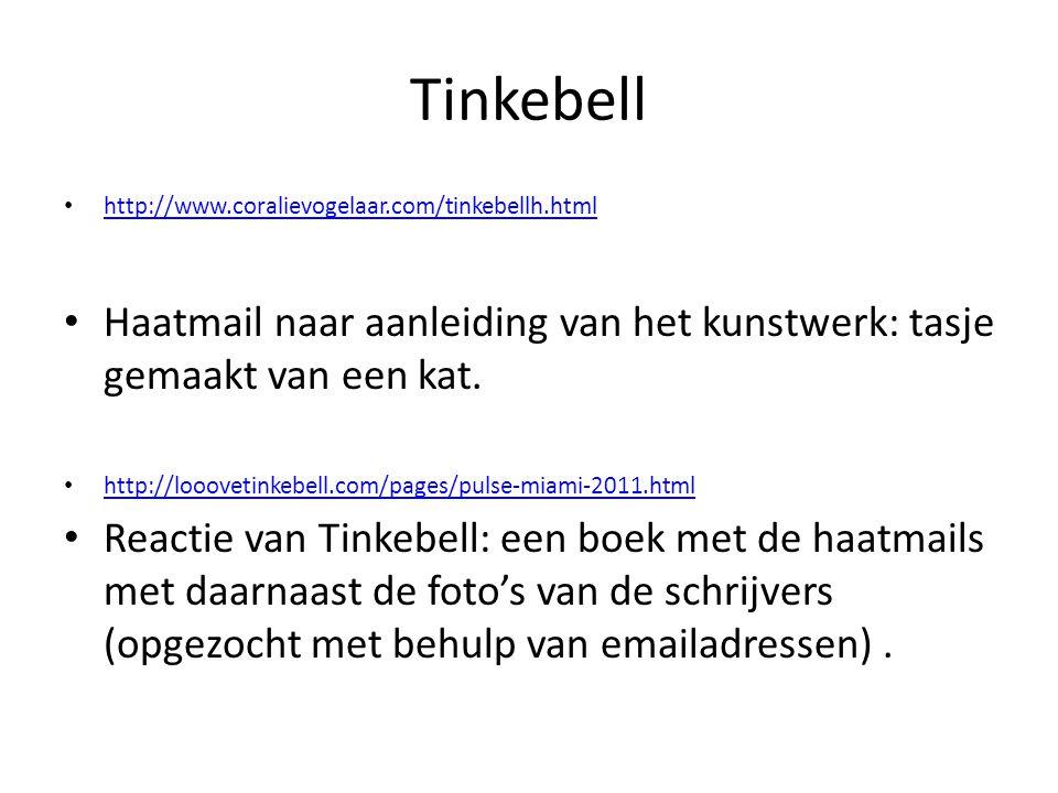 Tinkebell http://www.coralievogelaar.com/tinkebellh.html. Haatmail naar aanleiding van het kunstwerk: tasje gemaakt van een kat.
