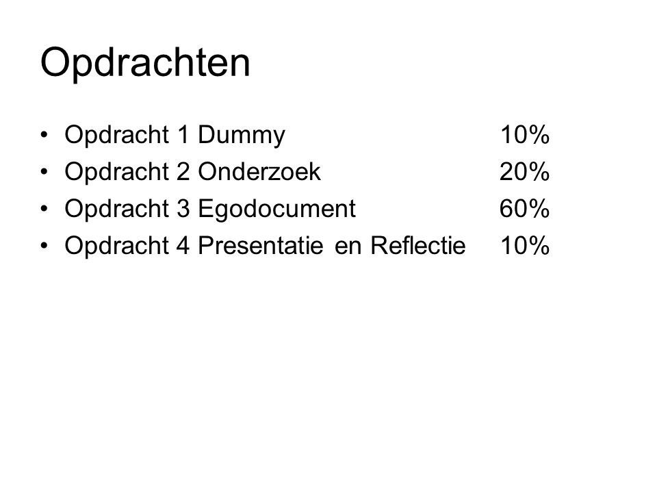 Opdrachten Opdracht 1 Dummy 10% Opdracht 2 Onderzoek 20%