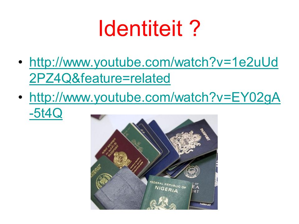 Identiteit . http://www.youtube.com/watch v=1e2uUd2PZ4Q&feature=related.