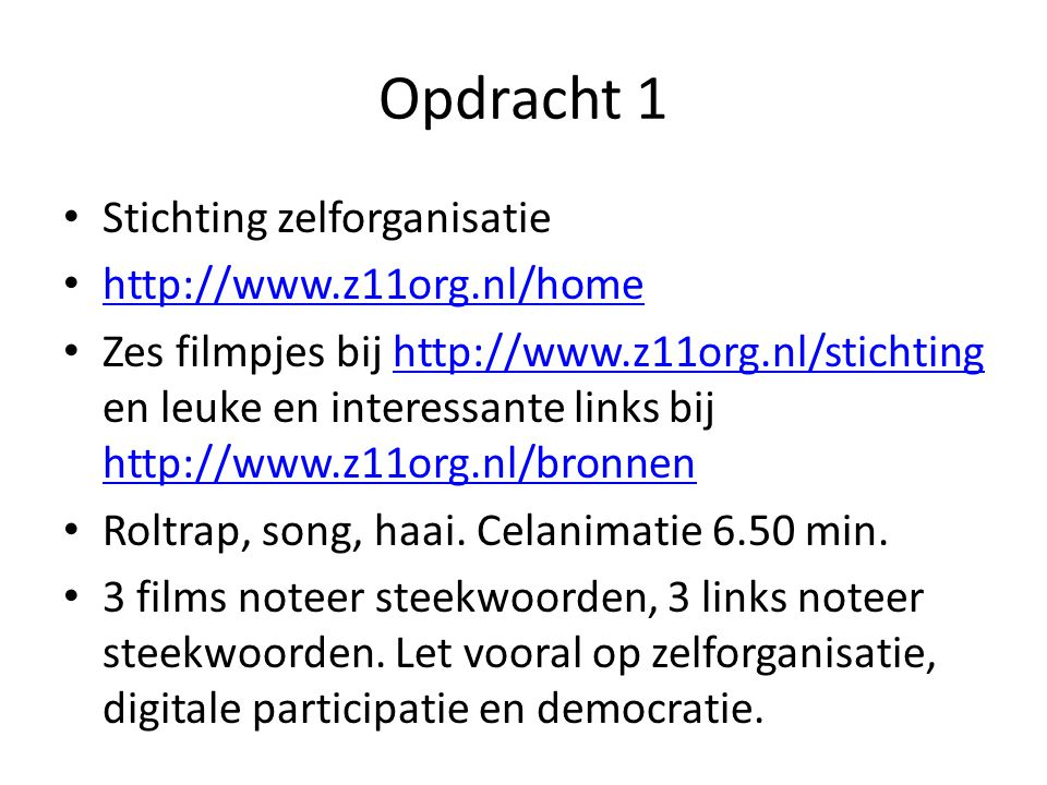 Opdracht 1 Stichting zelforganisatie http://www.z11org.nl/home