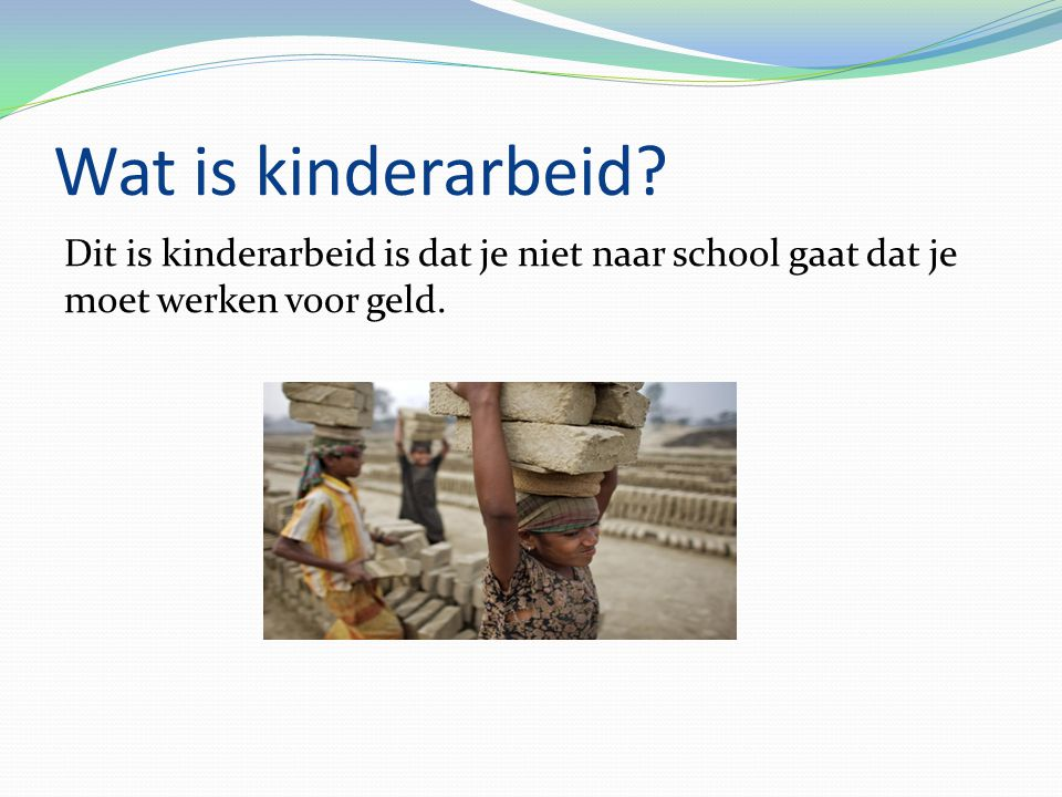 Wat is kinderarbeid.
