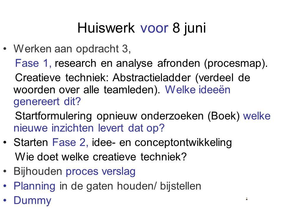 Huiswerk voor 8 juni Werken aan opdracht 3,