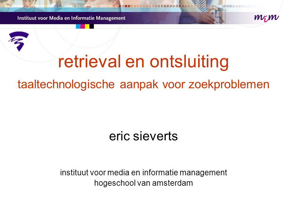 retrieval en ontsluiting taaltechnologische aanpak voor zoekproblemen