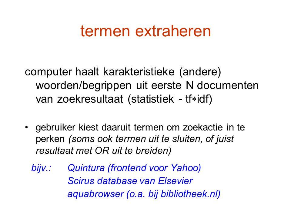 termen extraheren computer haalt karakteristieke (andere) woorden/begrippen uit eerste N documenten van zoekresultaat (statistiek - tfidf)