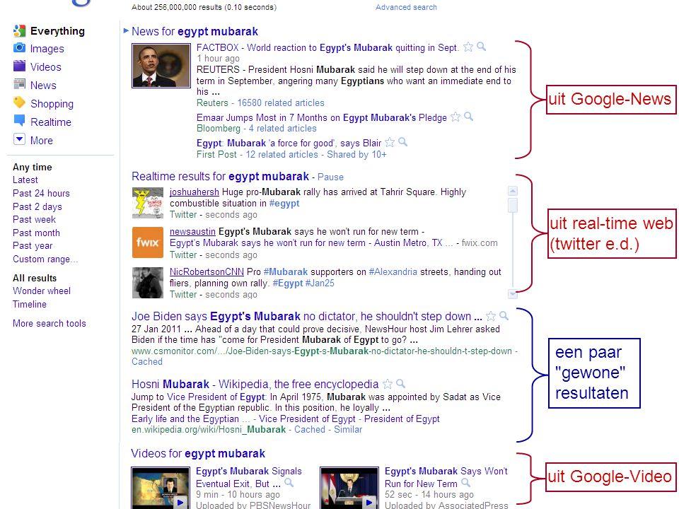 uit Google-News uit real-time web (twitter e.d.) een paar gewone resultaten uit Google-Video
