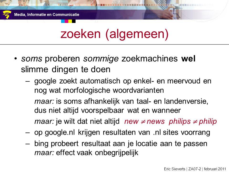 zoeken (algemeen) soms proberen sommige zoekmachines wel slimme dingen te doen.