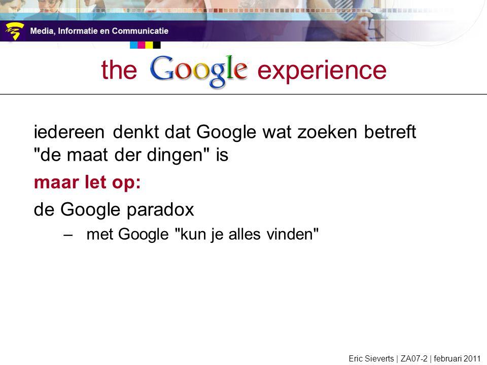 the google experience iedereen denkt dat Google wat zoeken betreft de maat der dingen is. maar let op: